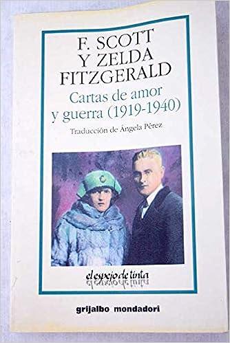 Cartas de amor y guerra (1919-1940): Francis Scott ...