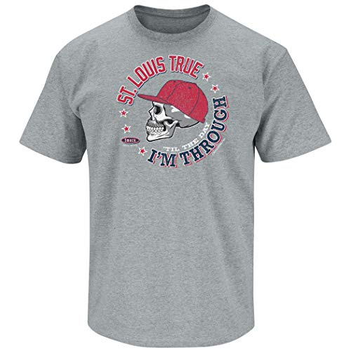 St. Louis Baseball Fans. St Louis True 'Til The Day I'm Through Gray T-Shirt (Sm-5X) (Short Sleeve, X-Large)