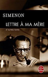 Lettres à ma mère ; Suivi de Mes dictées, Vent du Nord, vent du Sud : extraits, Simenon, Georges