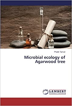 Book Microbial ecology of Agarwood tree