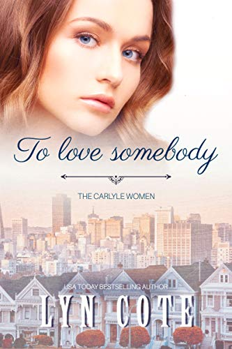 To Love Somebody (The Carlyle Women Book 3)