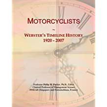 Motorcyclists: Webster's Timeline History, 1920 - 2007