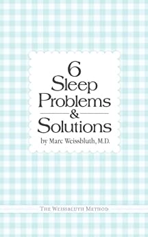 Six Sleep Problems and Solutions by [Weissbluth, Marc]