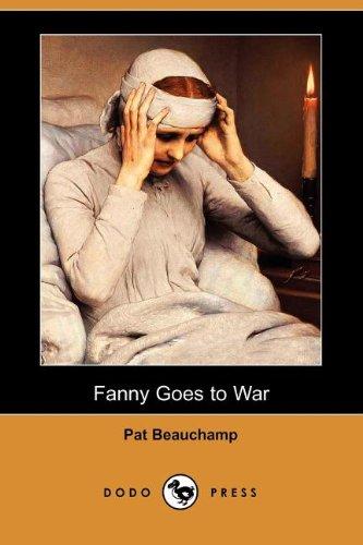 Fanny Goes to War (Dodo Press): Amazon.co.uk: Beauchamp, Pat:  9781406537000: Books