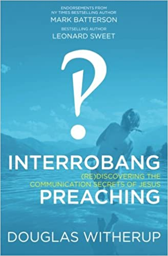 Interrobang Preaching: (re)Discovering the Communication