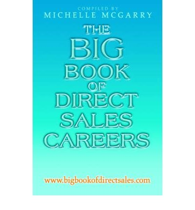 [(The Big Book of Direct Sales Careers: WWW.Bigbookofdirectsales.com )] [Author: Michelle McGarry] [Aug-2004]