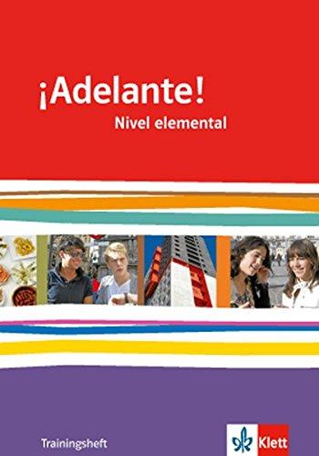 ¡Adelante! Nivel elemental: Trainingsheft mit Audio-Materialien 1. Lernjahr (¡Adelante! Spanisch als neu einsetzende Fremdsprache an berufsbildenden ... Oberstufe. Allgemeine Ausgabe ab 2010)