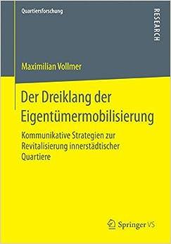 Der Dreiklang der Eigentümermobilisierung: Kommunikative Strategien zur Revitalisierung innerstädtischer Quartiere (Quartiersforschung)