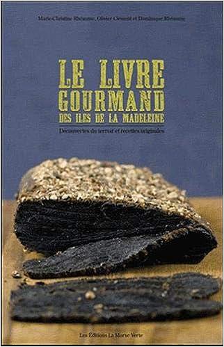 Amazon Fr Le Livre Gourmand Des Iles De La Madeleine