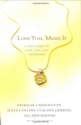 Love You, Mean It: A True Story of Love, Loss and Friendship
