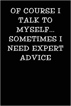 Utorrent Como Descargar Of Course I Talk To Myself Sometimes I Need Expert Advice: Notebook Journal Formato Kindle Epub
