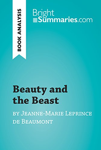 Beauty and the Beast by Jeanne-Marie Leprince de Beaumont (Book Analysis): Detailed Summary, Analysis and Reading Guide (BrightSummaries.com)