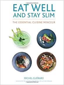 Eat well and stay slim the essential cuisine minceur by michel guerard 2014 04 01 michel - Michel guerard cuisine minceur ...