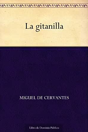 La gitanilla eBook: Cervantes, Miguel de: Amazon.es: Tienda Kindle