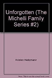 Unforgotten (The Michelli Family Series #2)