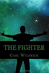 The Fighter: Fight For the Future (Book 3) (Volume 3)
