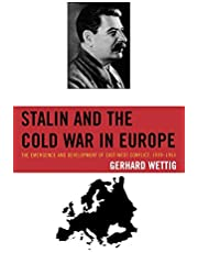 Stalin and the Cold War in Europe: The Emergence and Development of East-West Conflict, 1939–1953