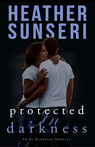 Protected in Darkness: An In Darkness Novella
