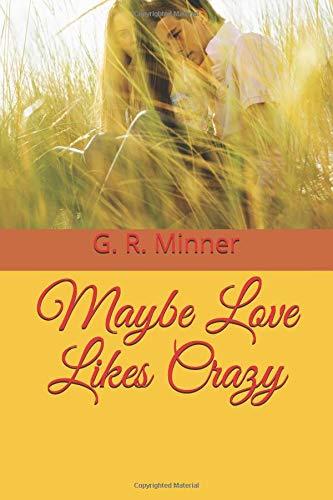 Maybe Love Likes Crazy PDF