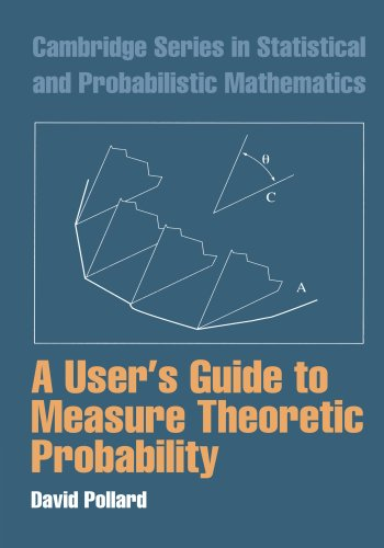 A User's Guide to Measure Theoretic Probability (Cambridge Series in Statistical and Probabilistic Mathematics)