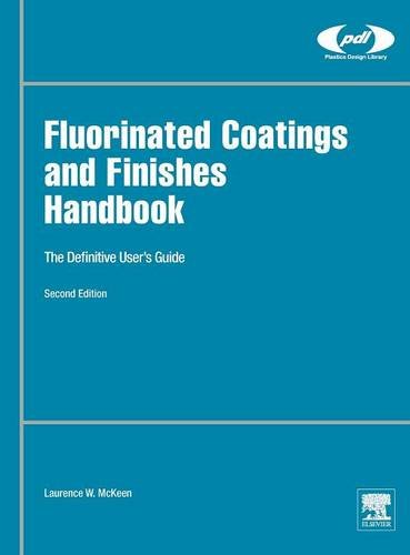 fluorinated-coatings-and-finishes-handbook-second-edition-the-definitive-users-guide-plastics-design