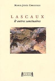 Lascaux & autres sanctuaires par Marie-Josée Christien