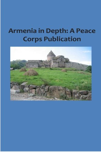 Armenia in Depth: A Peace Corps Publication