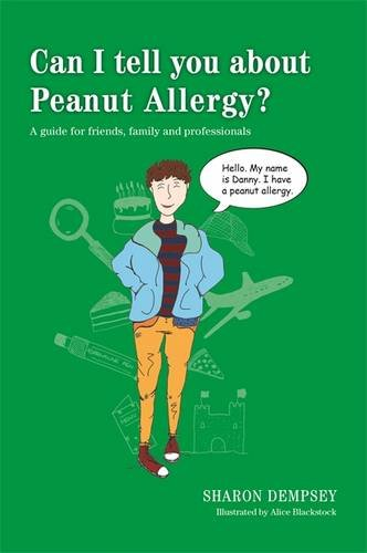 Can I tell you about Peanut Allergy?: A guide for friends, family and professionals PDF