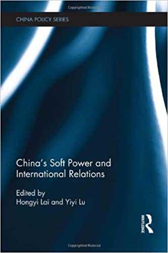 China's Soft Power and International Relations (China Policy Series