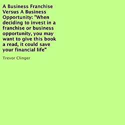 A Business Franchise Versus a Business Opportunity