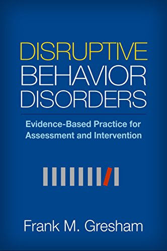 Disruptive Behavior Disorders: Evidence-Based Practice for Assessment and Intervention