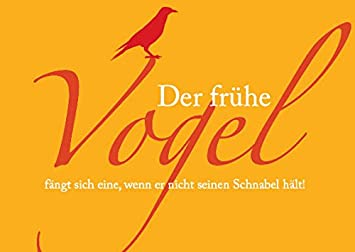 Lustige Postkarte Sprüche; Der Frühe Vogel Fängt Sich Eine, Wenn Er Nicht  Seinen Schnabel
