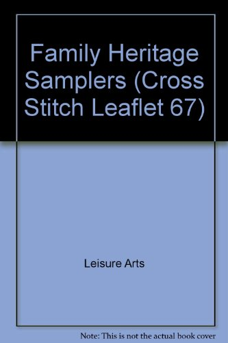 (Family Heritage Samplers (Cross Stitch Leaflet 67))