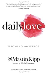 By Mastin Kipp Daily Love: Growing Into Grace [Hardcover]