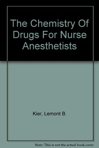 The Chemistry Of Drugs For Nurse Anesthetists by Brand: Amer Assn of Nurse Anesthetists