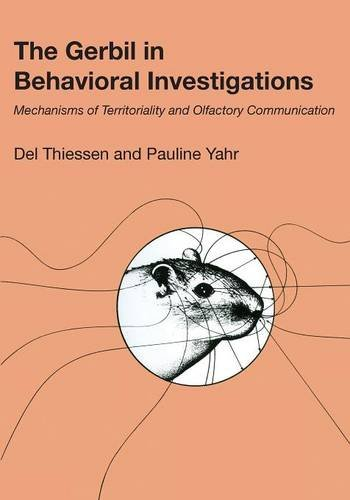 The Gerbil in Behavioral Investigations: Mechanisms of Territoriality and Olfactory Communication