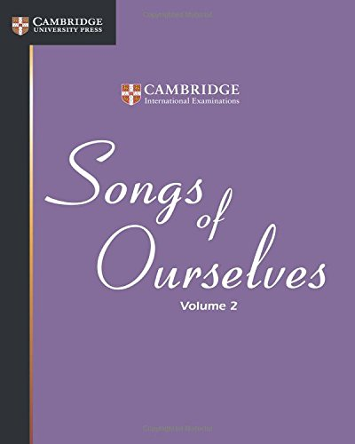 Read Online Songs of Ourselves: Volume 2 (Cambridge International Examinations) pdf epub