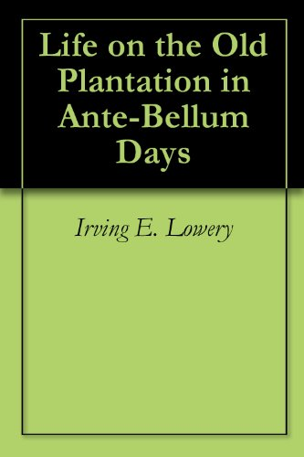 (Life on the Old Plantation in Ante-Bellum Days )