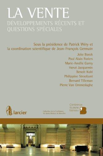 Vente Collection - La vente: Développements récents et questions spéciales (Collection de la Conférence du Jeune Barreau de Bruxelles) (French Edition)