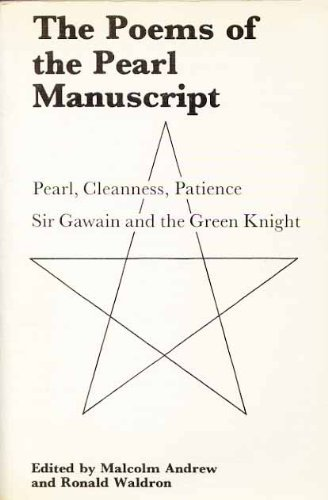 The Poems of the Pearl Manuscript: Pearl, Cleanness, Patience, Sir Gawain and the Green Knight (Exeter Mediaeval English Texts & Studies)