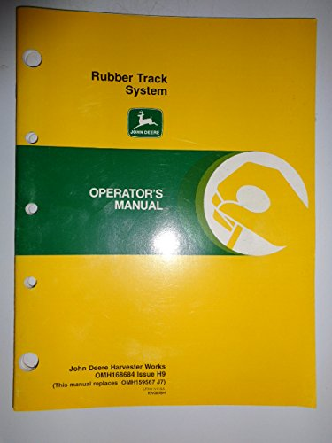 John Deere Rubber Track System (for 9500/9510/9550/CTS/9560/9600/9610/9750 combines) Operators Owners Manual OMH168684 J7
