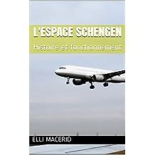 L'espace Schengen: Histoire et fonctionnement (French Edition)