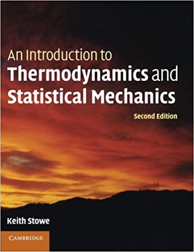 An introduction to thermodynamics and statistical mechanics keith an introduction to thermodynamics and statistical mechanics 2nd edition fandeluxe Images