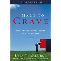Made to Crave Participant's Guide with DVD: Satisfying Your Deepest Desire with God, Not Food