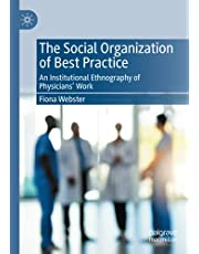 The Social Organization of Best Practice: An Institutional Ethnography of Physicians' Work