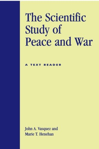 The Scientific Study of Peace and War: A Text Reader
