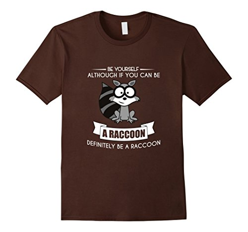Men's BE YOURSELF RACCOON T-SHIRT Funny Cute Animal Zoo Farm Large Brown (Cute Brother And Sister Costumes Halloween)