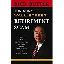 Great Wall Street Retirement Scam What THEY Don't Want You to Know about 401ks, IRA and Other Plans