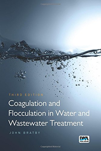 - Coagulation and Flocculation in Water and Wastewater Treatment - Third Edition