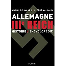 ALLEMAGNE IIIE REICH -HIST/ENCY